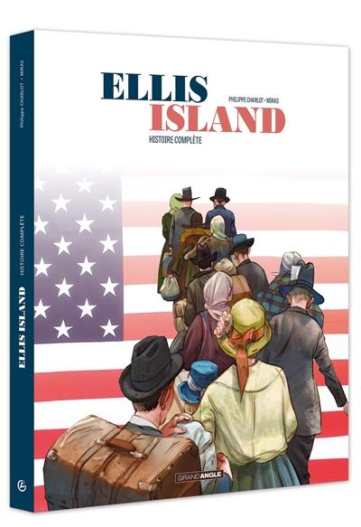 Ellis Island : histoire complète