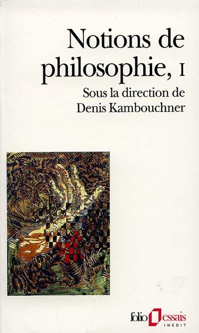 Notions de philosophie. Vol. 1
