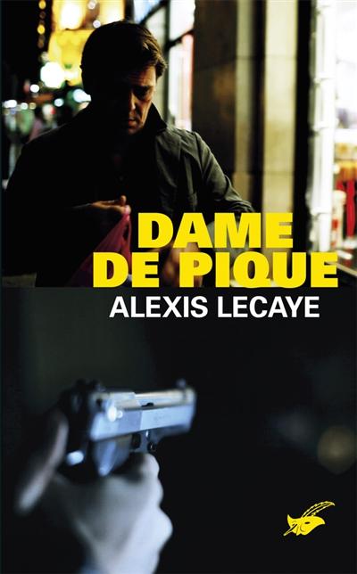 Dame de pique / Alexis Lecaye | Lecaye, Alexis. Auteur