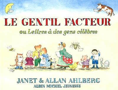 Le gentil facteur ou Lettres à des gens célèbres | Allan Ahlberg (1938-....). Auteur