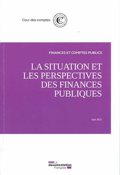 La situation et les perspectives des finances publiques : juin 2021