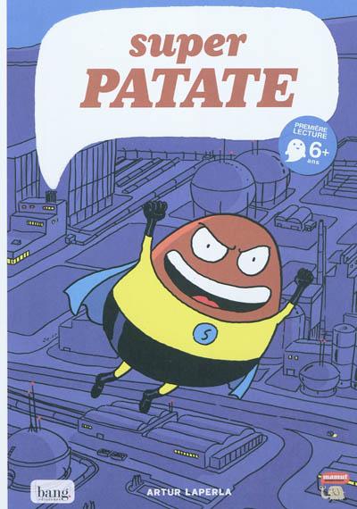 Super patate. 1 / Artur Laperla | Laperla, Artur (1975-....). Auteur