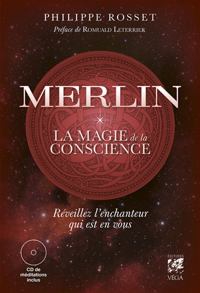 Merlin : la magie de la conscience : réveillez l'enchanteur qui est en vous