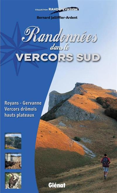 Randonnées dans le Vercors Sud | Bernard Jalliffier-Ardent, Auteur