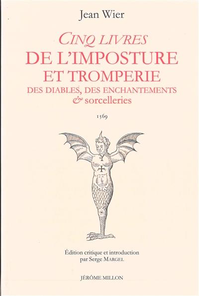 Cinq livres de l'imposture et tromperies des diables, des enchantements & sorcelleries. De praestigiis daemonum : 1569