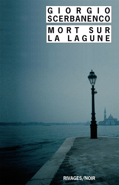 Mort sur la lagune   Scerbanenco, Giorgio (1911-1969). Auteur
