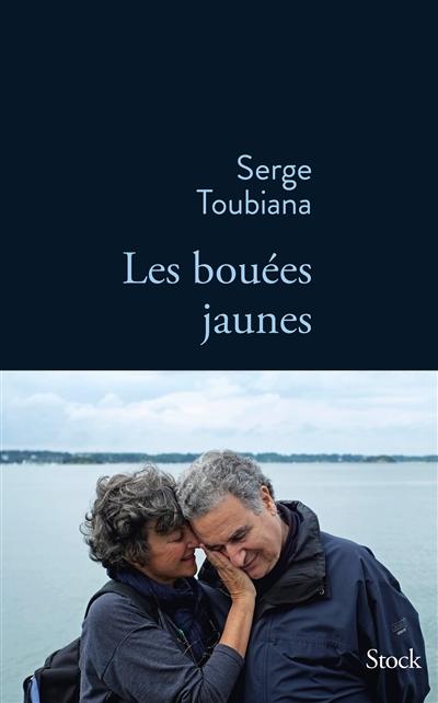 Les Bouées jaunes / Serge Toubiana | Toubiana, Serge (1949-....). Auteur