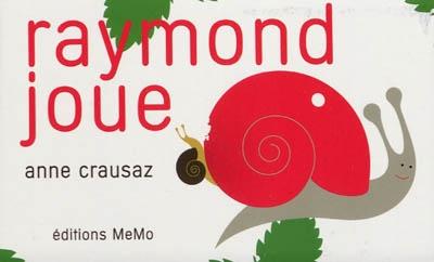 Raymond joue | Anne Crausaz. Auteur