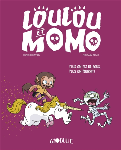 Loulou et Momo. Vol. 2. Plus on est de fous, plus on pourrit !