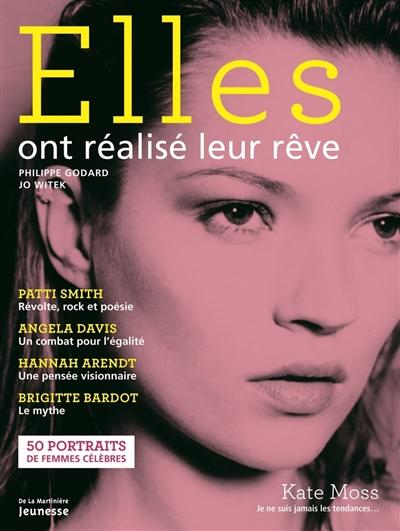 Elles ont réalisé leur rêve : 50 portraits de femmes célèbres   Godard, Philippe (1959-....). Auteur