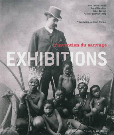 Exhibitions : l'invention du sauvage, exposition au Quai Branly du 29 novembre au2011 au 3 juin 2012   Musée du Quai Branly. Auteur