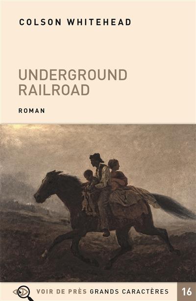 Underground railroad : roman |