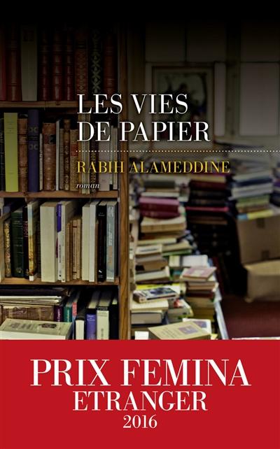 Les vies de papier / Rabih Alameddine | Alameddine, Rabih. Auteur