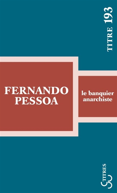 Le banquier anarchiste / Fernando Pessoa | Pessoa, Fernando (1888-1935). Auteur