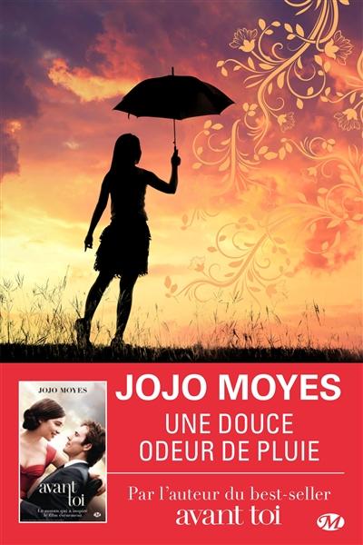 Une douce odeur de pluie / Jojo Moyes | Moyes, Jojo (1969-....). Auteur
