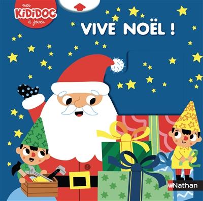 Vive Noël ! / illustrations de Marion Billet |
