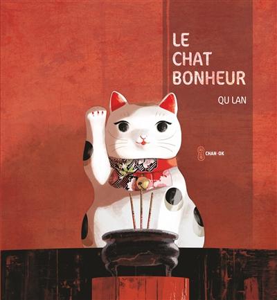 chat bonheur (Le) | Qu, Lan (1977-....). Auteur