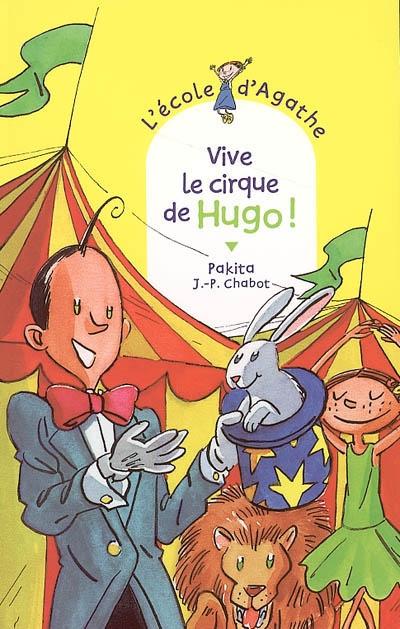 Vive le cirque de Hugo ! | Pakita. Auteur