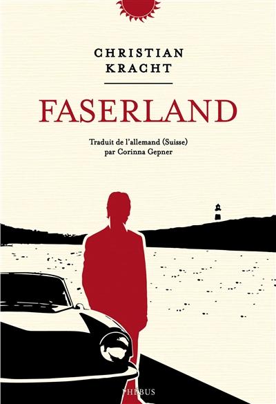 Faserland | Kracht, Christian (1966-....). Auteur