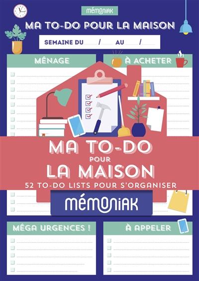 Ma to-do pour la maison : 52 to-do lists pour s'organiser