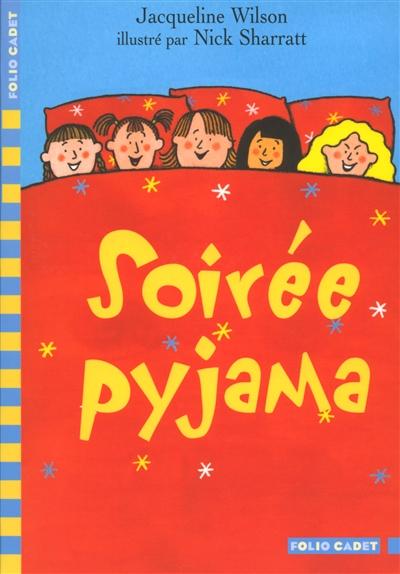Soirée pyjama | Wilson, Jacqueline (1945-....). Auteur