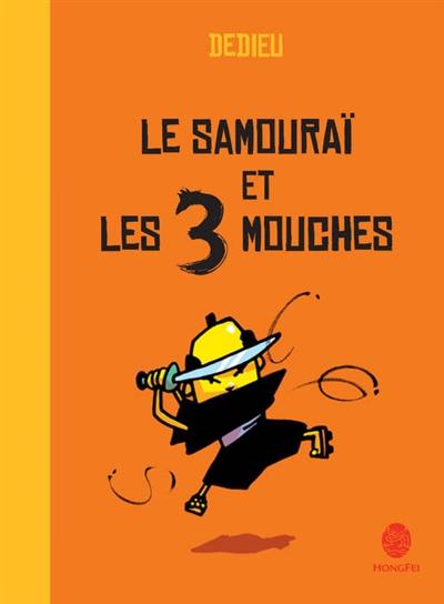 samouraï et les 3 mouches (Le) | Dedieu, Thierry (1955-....). Auteur
