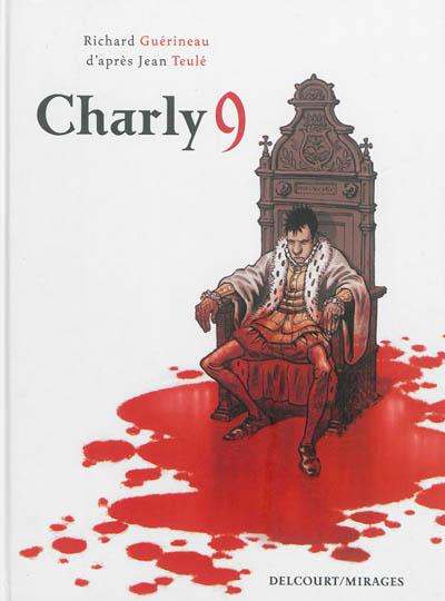 Charly 9 / adapté en bande dessinée par Richard Guérineau | Guérineau, Richard (1969-....). Auteur