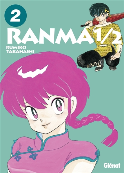 Ranma 1/2. 2 / Rumiko Takahashi   Takahashi, Rumiko (1957-....). Auteur