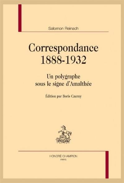 Correspondance 1888-1932 : un polygraphe sous le signe d'Amalthée