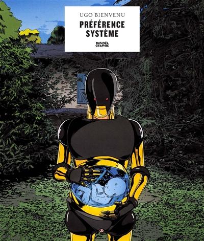 Préférence système / scénario et dessin Ugo Bienvenu | Bienvenu, Ugo (1987-....). Auteur