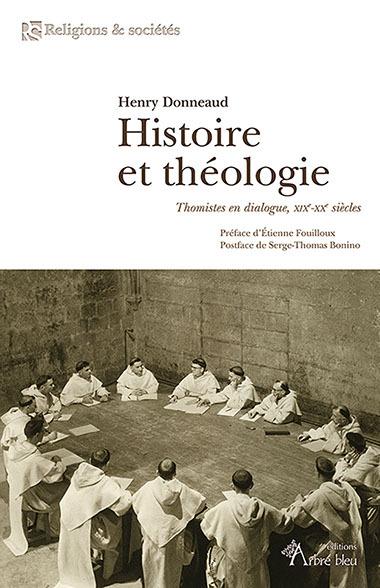 Histoire et théologie : thomistes en dialogue : XIXe-XXe siècles