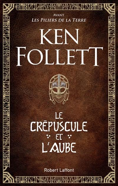 Le  crépuscule et l'aube / Ken Follett | Ken Follett