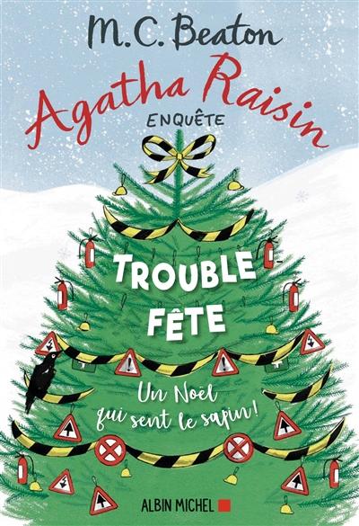 Agatha Raisin enquête. Vol. 21. Trouble-fête