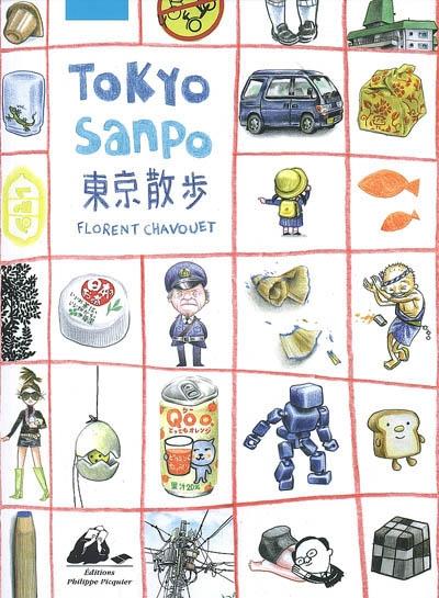 Tokyo Sanpo : promenades à Tokyo / texte et illustrations Florent Chavouet | Chavouet, Florent (1980-....). Auteur
