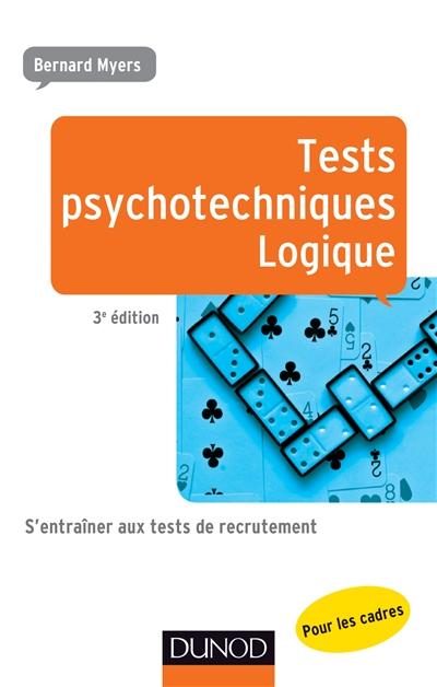 Tests psychotechniques pour les cadres : s'entraîner aux tests de recrutement. Logique