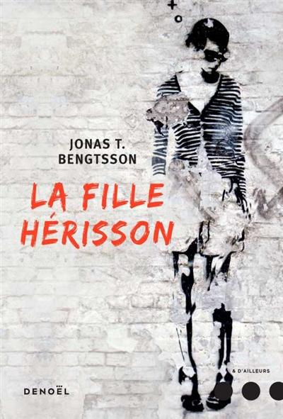 fille-hérisson (La) | Bengtsson, Jonas T. (1976-....). Auteur