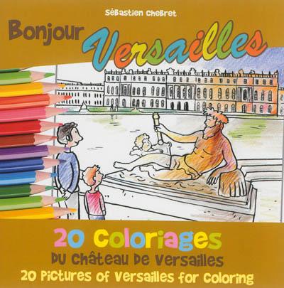 Bonjour Versailles : 20 coloriages du château de Versailles. Bonjour Versailles : 20 pictures of Versailles for coloring