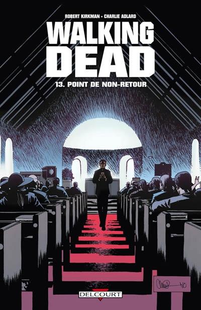Walking dead. 13, Point de non-retour / scénario Robert Kirkman | Kirkman, Robert. Auteur