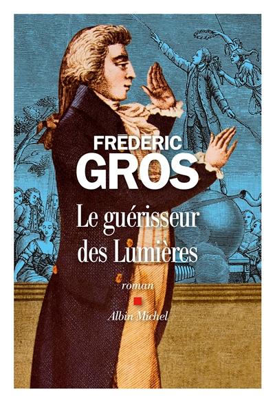 Le  guérisseur des Lumières / Frédéric Gros | Frédéric Gros