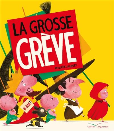 La grosse grève / Philippe Jalbert | Jalbert, Philippe (1971-....). Auteur