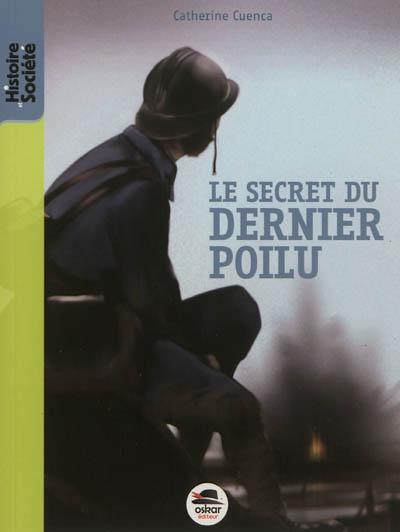 secret du dernier poilu (Le) | Cuenca, Catherine (1982-....). Auteur