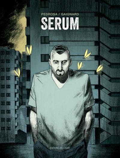 Sérum / scénario Cyril Pedrosa | Pedrosa, Cyril (1971-....). Auteur