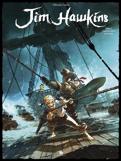 Jim Hawkins. Vol. 2. Sombres héros de la mer