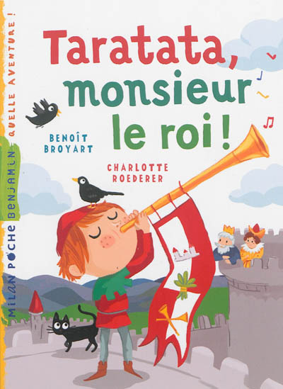 Taratata, monsieur le roi ! / Benoît Broyart | Broyart, Benoît (1973-....). Auteur