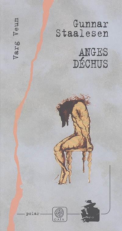Anges déchus | Staalesen, Gunnar (1947-....). Auteur