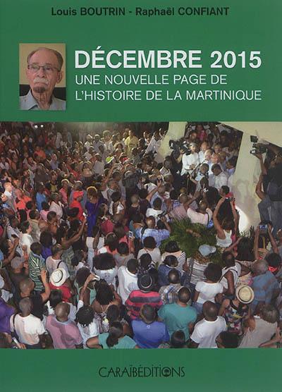 Décembre 2015 : une nouvelle page de l'histoire de la Martinique