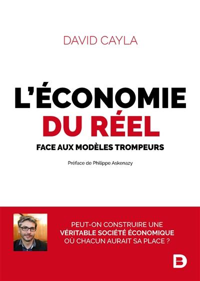 économie du réel (L') : face aux modèles trompeurs  