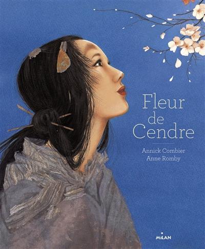 Fleur de Cendre / Annick Combier, Anne Romby | Combier, Annick (1960-....). Auteur
