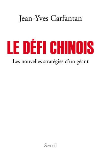 Le défi chinois : les nouvelles stratégies d'un géant