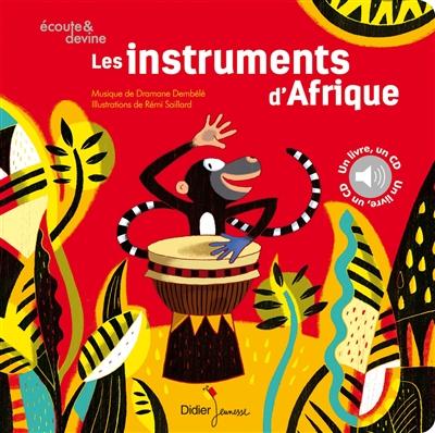 Les instruments d'Afrique / illustrations de Rémi Saillard   Saillard, Rémi (1960-....). Illustrateur